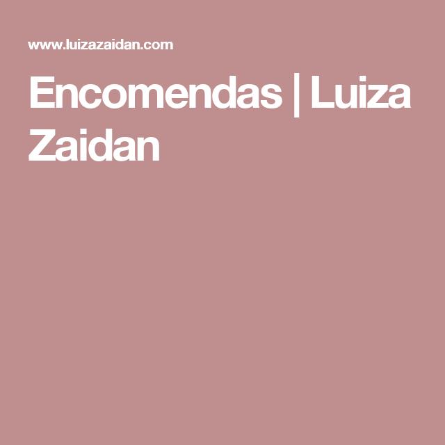 Encomendas   Luiza Zaidan