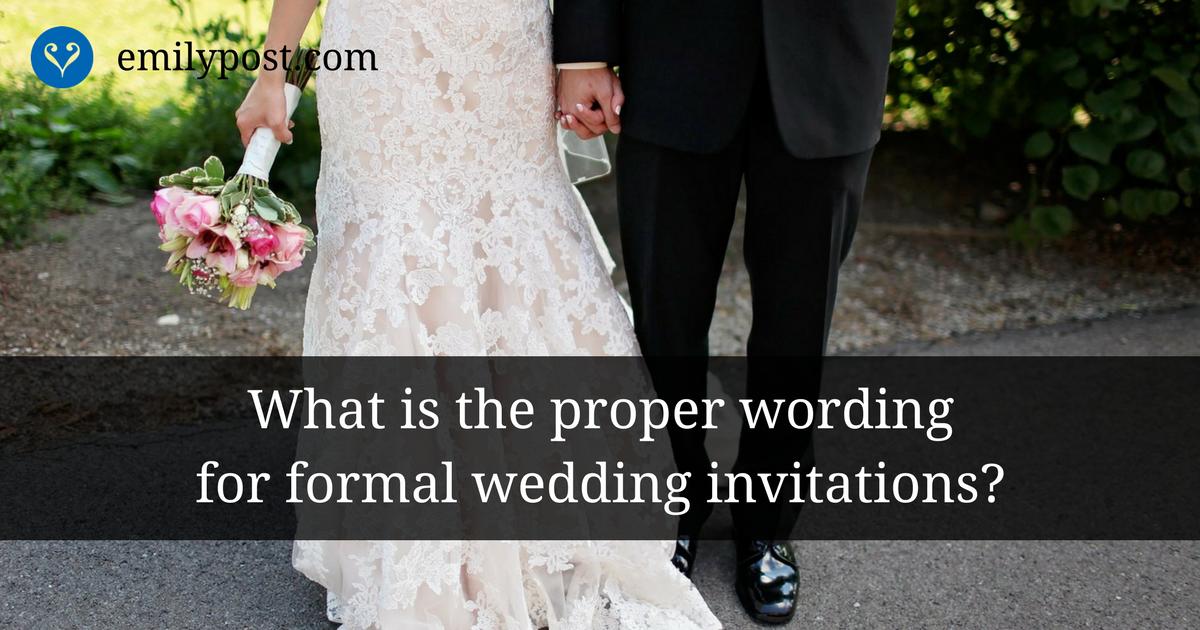 Formal Wedding Invitation Wording The Emily Post Institute Inc Wedding Invitation Wording Formal Formal Wedding Invitations Formal Wedding