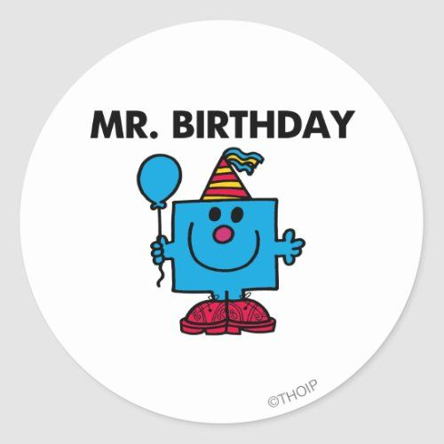 Mr Birthday Happy Birthday Balloon Classic Round Sticker Zazzle Com Happy Birthday Balloons Happy Father Day Quotes Fathers Day Quotes
