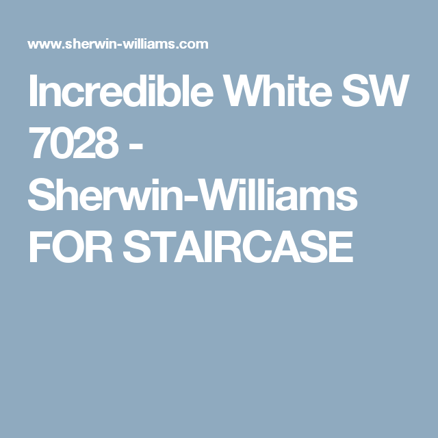 Best Incredible White Sw 7028 Sherwin Williams For Staircase 400 x 300