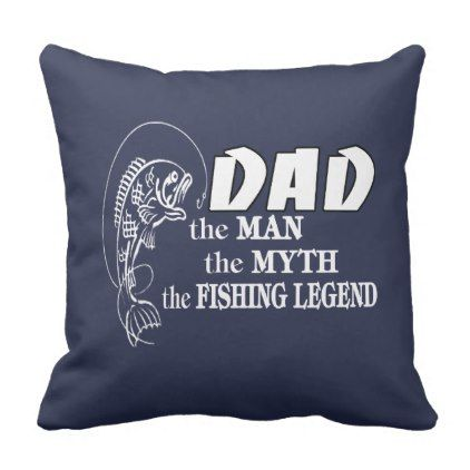 Dad The Fishing Legend Throw Pillow Decor Gifts Diy
