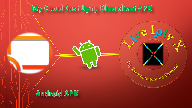 My Cloud Cast Upnp Dlna client APK PREMIUM IPTV FOR ANDROID