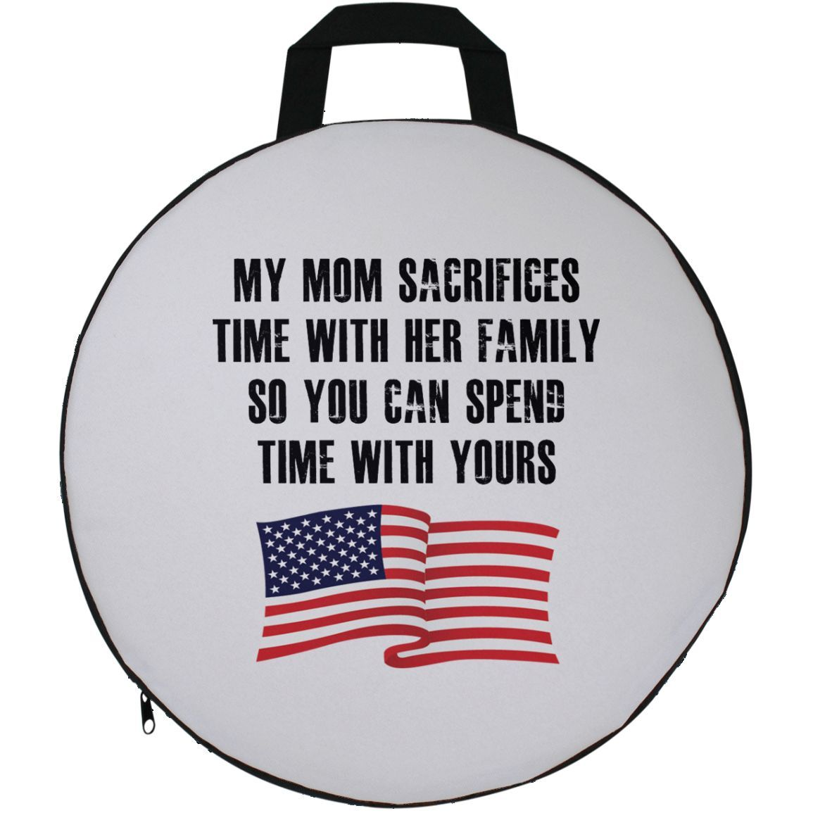 My Mom Sacrifices Time With Her Family So You Can Spend Time With Yours Round Seat Cushion