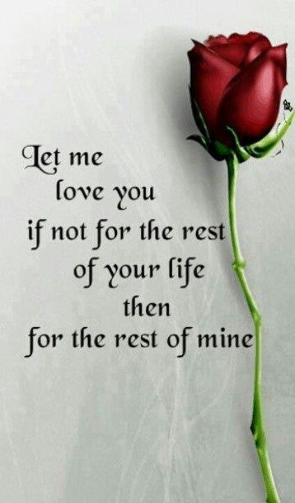 Image of: Partner Let Me Love You If Not For The Rest Of Your Life Then For The Rest Of Mine My Love Romantic Spanish Quotes Pinterest Let Me Love You If Not For The Rest Of Your Life Then For The Rest
