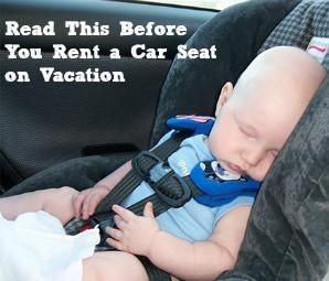 Think Twice Before Renting a Car Seat on Vacation | Car seats