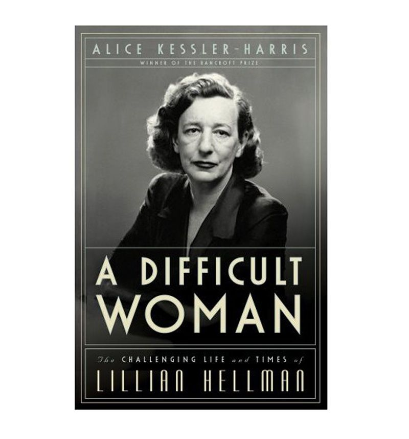 Difficult Woman The Challenging Life And Times Of Lillian
