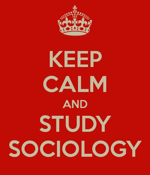 keep calm and study sociology miscellaneous   keep calm and study sociology