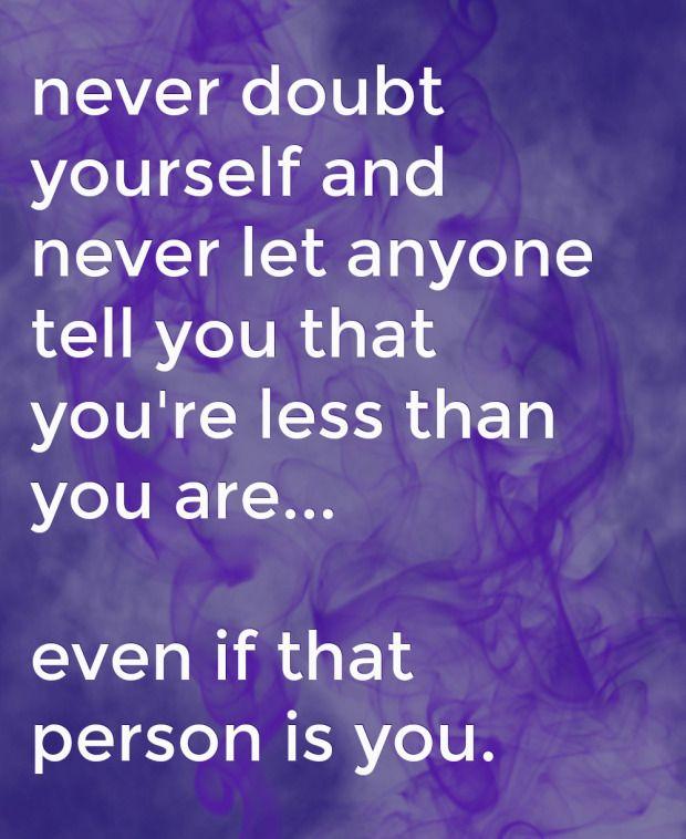 Never Doubt Yourself Quotes Welkombijdeheeren