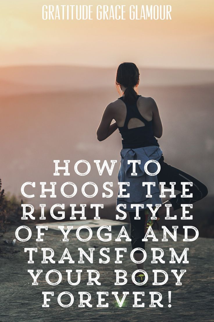 How to Choose the Right Style of Yoga and Transform Your Body Forever! #dailyyogapractice #dailyyoga...