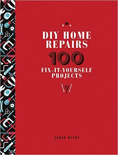 Diy home repairs 100 fix it yourself projects sarah beeny diy home repairs 100 fix it yourself projects sarah beeny 9781440585296 solutioingenieria Gallery