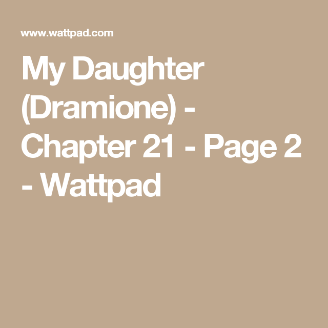 My Daughter Dramione Chapter 21