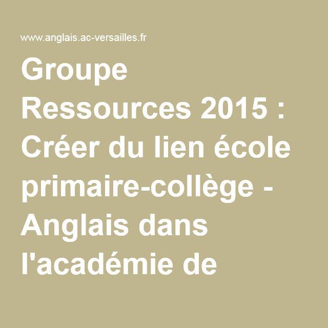 Groupe Ressources 2015 : Créer du lien école primaire-collège - Anglais dans l'académie de Versailles