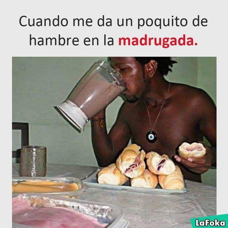 Cuando Me Da Un Poquito De Hambre En La Madrugada Cena Ligera New Memes Memes En Espanol Memes