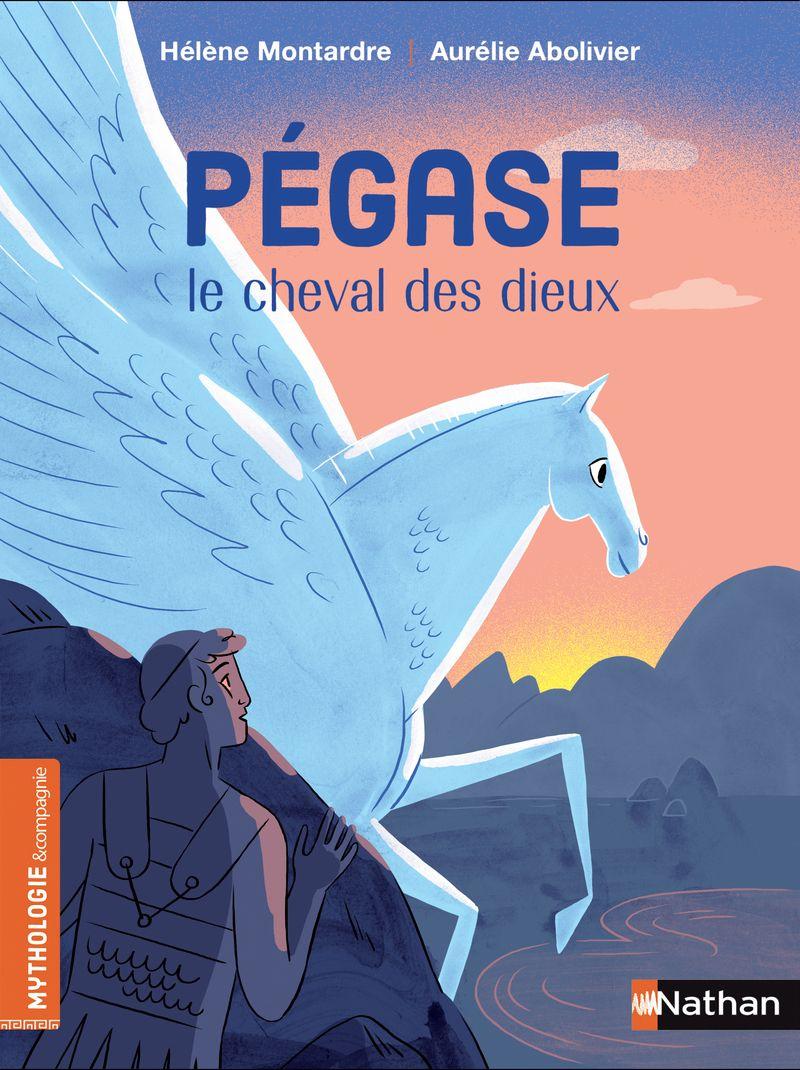 Pegase Le Cheval Des Dieux De 7 A 9 Ans Mythologie Compagnie Editions Nathan Pegase Cheval Telechargement