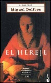 Arel Arte Delibes El Hereje La Sombra Del Ciprés Es Alargada Y El Tesoro Miguel Delibes Club De Lectura Blog De Libros