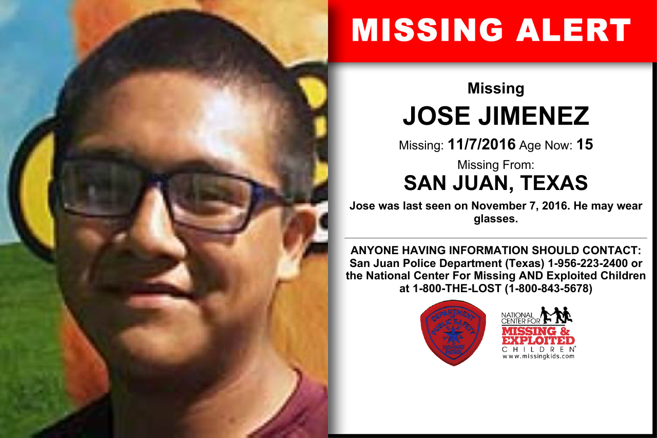 Jose Jimenez Age Now 15 Missing 11 07 2016 Missing From San Juan Tx Anyone Having Information Should Contact San Missing Exploited Children Losing A Dog Amber Alert