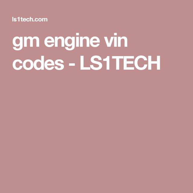 Gm Engine Vin Codes Ls1tech Ls Ls Engine Engineering Crate Engines