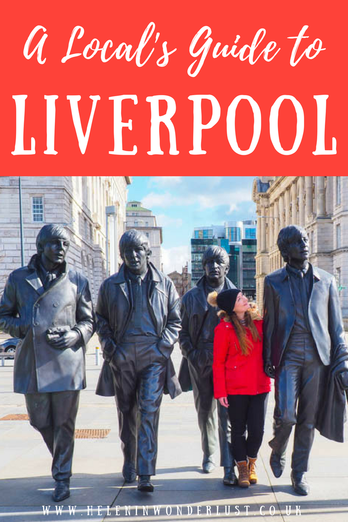 The Ultimate Liverpool Travel Guide by a Liverpool Local