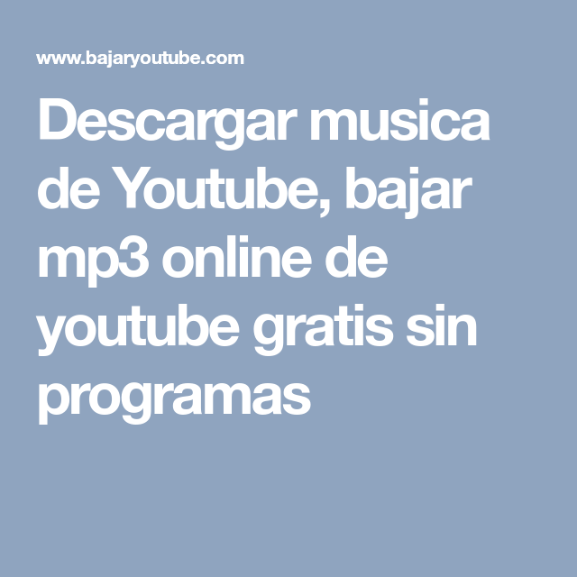 como descargar musica mp3 de youtube gratis sin programas