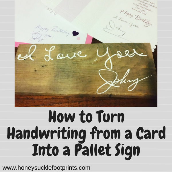 How To Turn Handwriting Into A Pallet Sign Sentimental Gift For Widow Or Family Of The Deceased