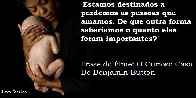 Filme O Curioso Caso De Benjamin Button Amo Palavras De Filme