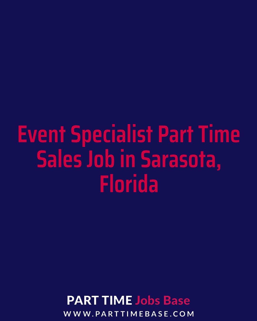 Event specialist part time sales job in sarasota parttime