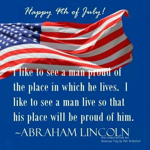 Quote From President Lincoln July Quotes Fourth Of July Quotes