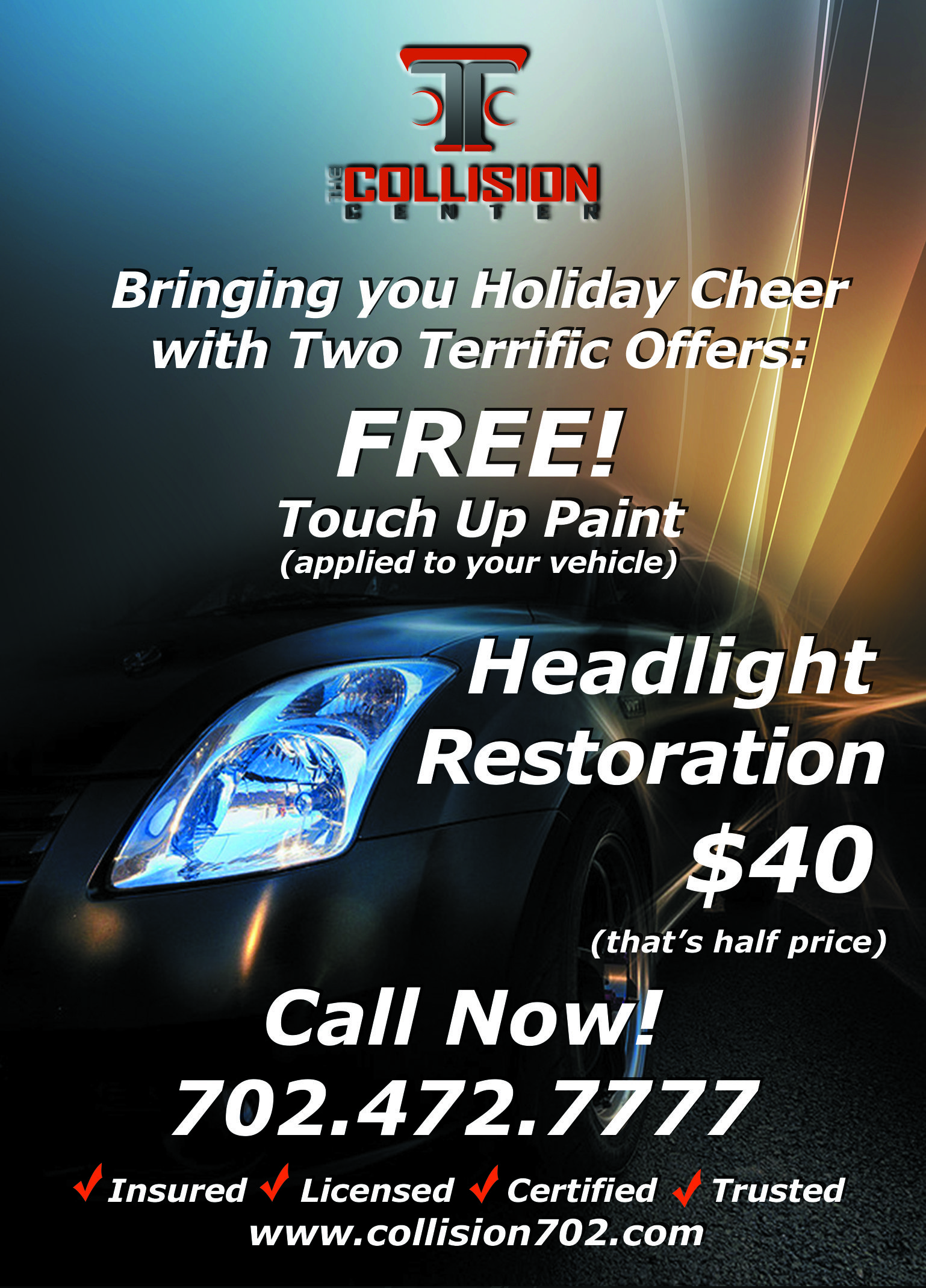 Holiday Specials The Collision Center Free Touch Up Paint Applied To Your Car And Headlight Restoratio Auto Body Repair Shops Headlight Restoration Auto Body