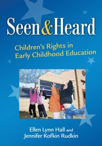 Seen Heard Childrens Rights In Early Childhood Education