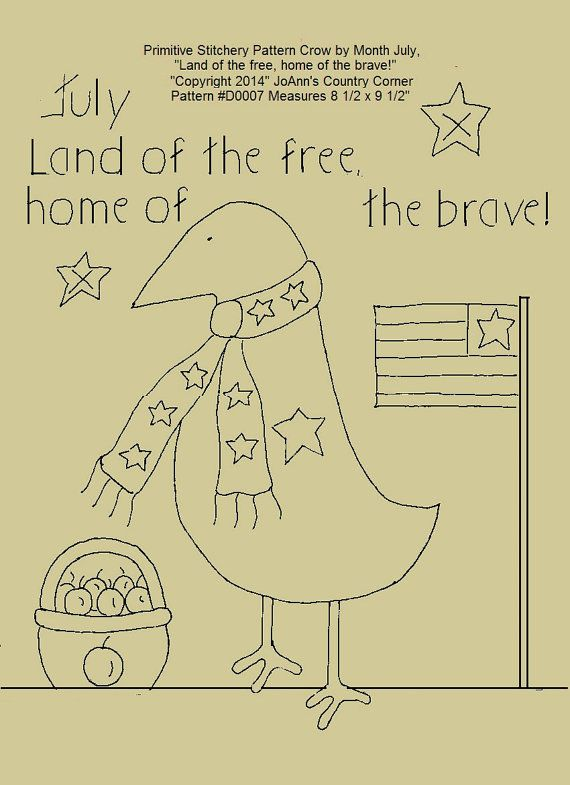 """home of the brave Primitive Stitchery Pattern Crow Month July/""""Land of the free"""
