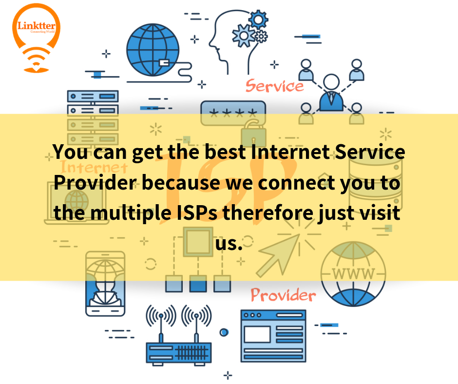 You can get the best Internet Service Provider because we ...