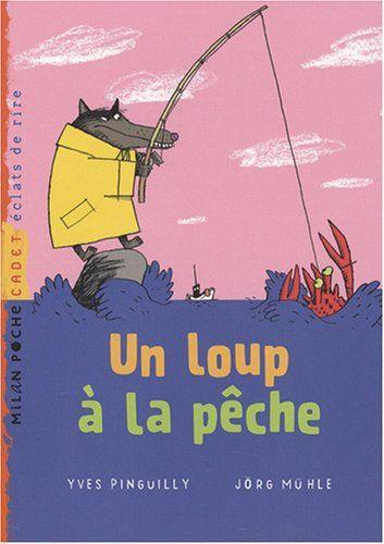 Un loup à la pêche de Yves Pinguilly https://www.amazon.fr/dp/2745930958/ref=cm_sw_r_pi_dp_x_0b2Rxb3YA4JXA