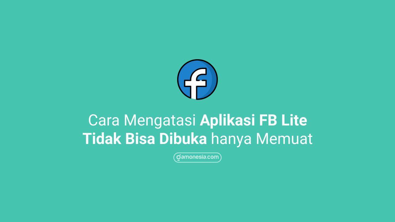 Cara Mengatasi Facebook Lite Tidak Bisa Dibuka Aplikasi Facebook Tidak Bisa