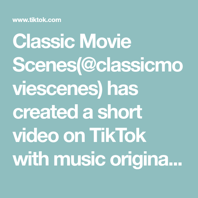 Classic Movie Scenes Classicmoviescenes Has Created A Short Video On Tiktok With Music Original Sound Classic Movies Scenes Cute Cartoon Pictures Mood Boost