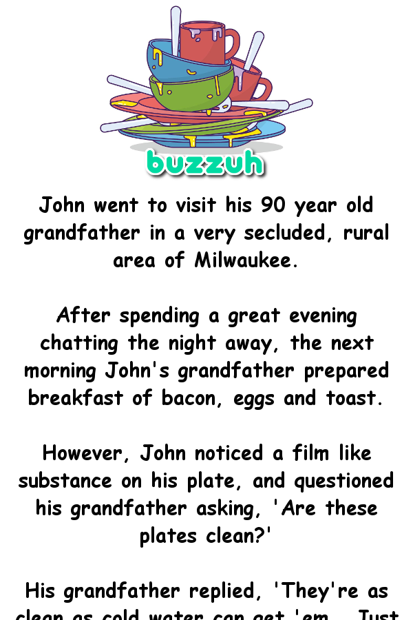 John Went To Visit His 90 Year Old Grandfather In A Very Secluded Rural Area Of Milwaukee After Spending A Great Eve Funny Stories Cold Jokes Joke Of The Day