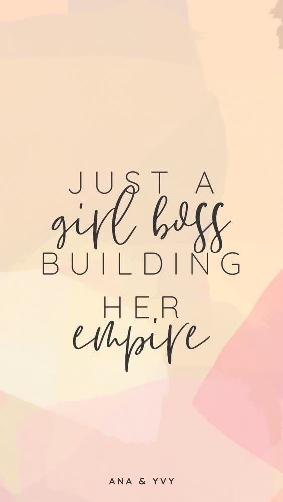 Just a girl boss building her empire  Inspirational quotes   Hannah Wills Art