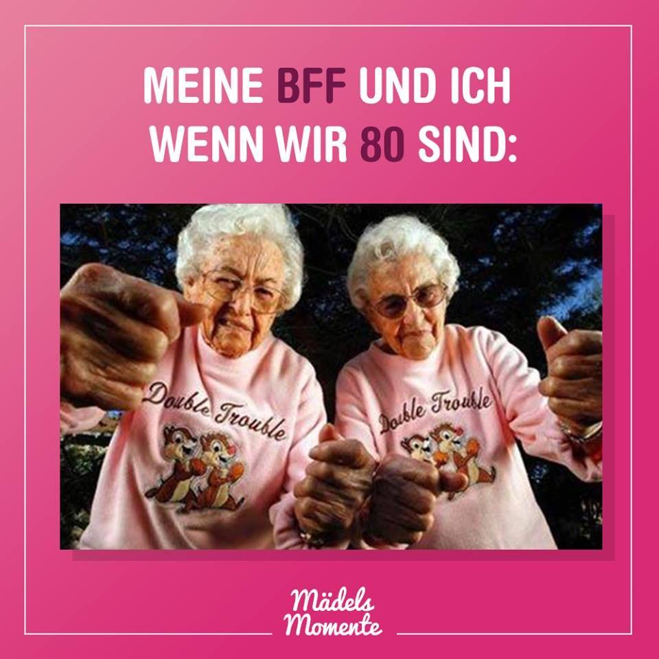 Meine BFF und Ich wenn wir 80 sind 😍😂 #sprüche #