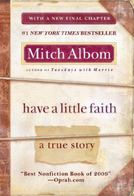 Have a Little Faith: A True Story -- another good book by Mitch Albom. #faith #book #mitchalbom #inspiration #life