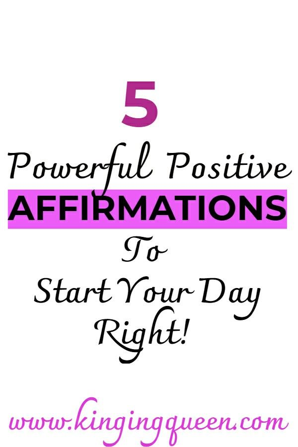 5 Powerful Positive Affirmations To Start Your Day Right!