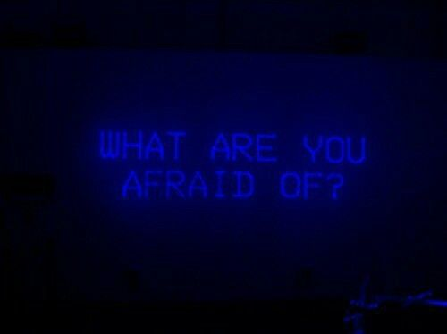 What are you afraid of? Everything Nothing It\u0027s complicated