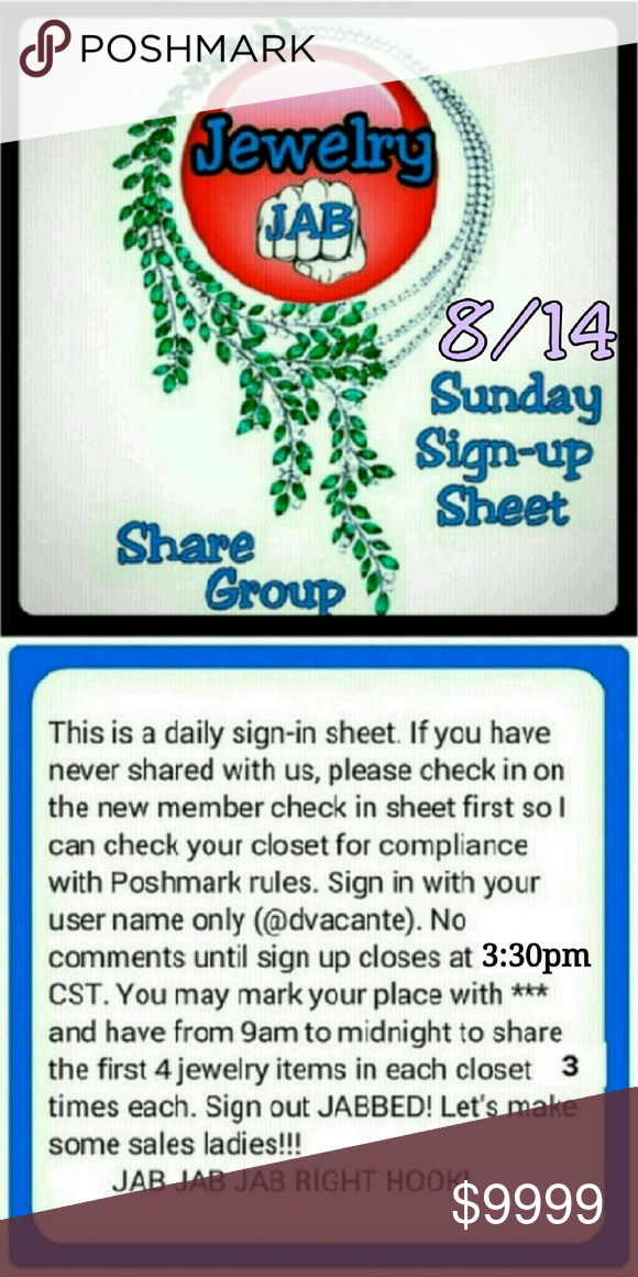 Jewelry JAB Sign In Please no comments until after 3:30pm CST, 1:30pm PST, 2:30pm MST, 4:30pm EST when I close the sign in sheet. Tag your closet name to join. You may share anytime between 9am & midnight your time. If you share early, mark your place with *** & the first letters of the last person shared. Share the first 4 jewelry items 3 times each. There is no need to rearrange your closet. Use the category pull down tab & choose jewelry. Sign out JABBED when you're done. Other
