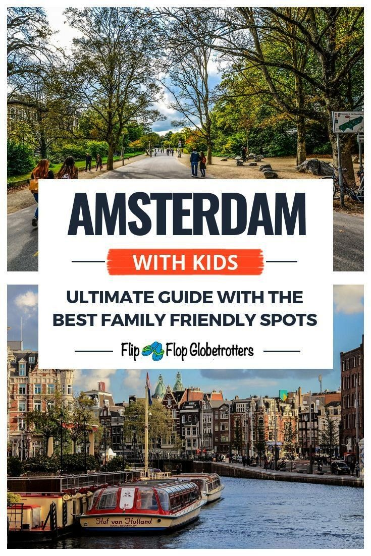 guide for visiting Amsterdam with kids  Amsterdam is a great city to visit with kids if you know where to go Complete guide with all the best spots in Amsterdam with kids...