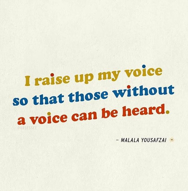 I Raise Up My Voice So That Those Without A Voice Can Be Heard