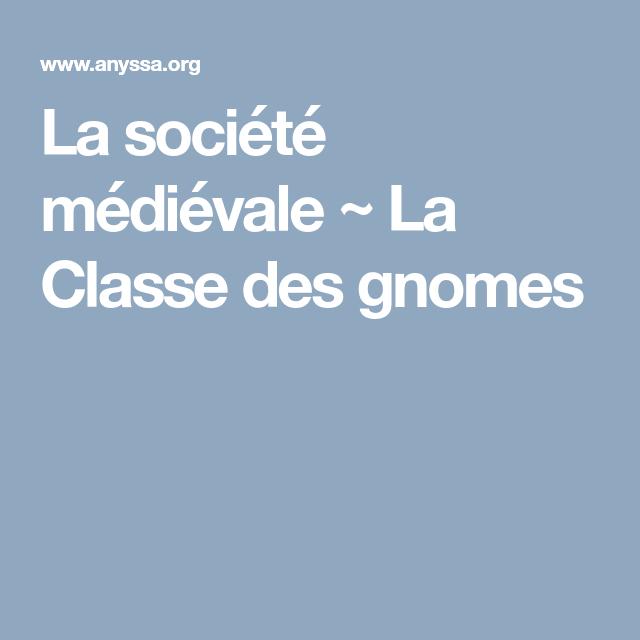La société médiévale ~ La Classe des gnomes