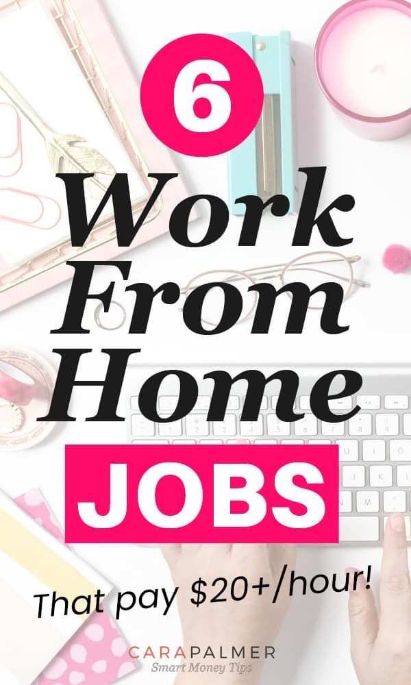 6 Legitimate Work From Home Jobs That Pay $20 Per ...