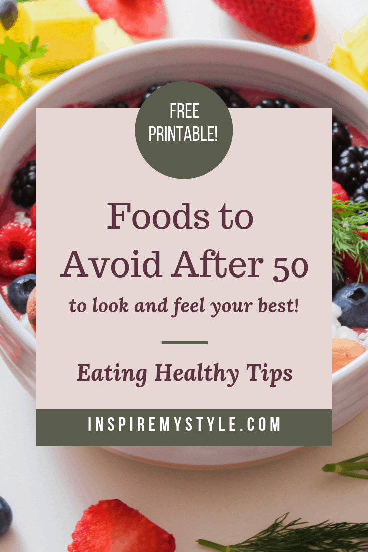Foods To Avoid After 50 To Look And Feel Your Best Eating Healthy Foods To Avoid Healthy Eating Healthy