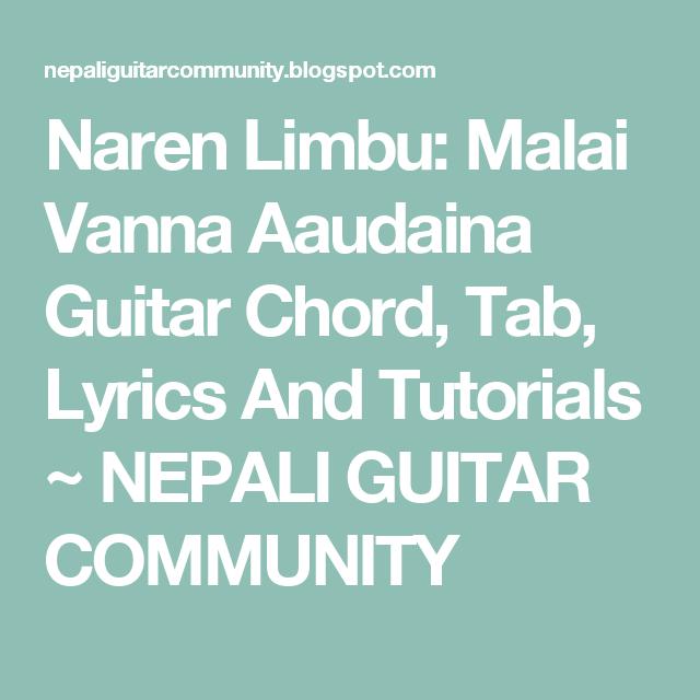 Naren Limbu Malai Vanna Aaudaina Guitar Chord Tab Lyrics And