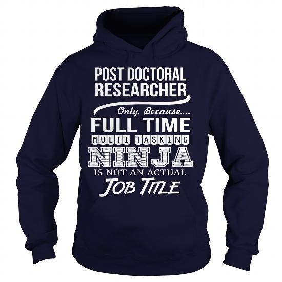 Awesome Tee For Post Doctoral Researcher T Shirts, Hoodie