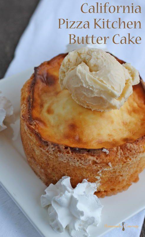 California Pizza Kitchen Copycat Butter Cake