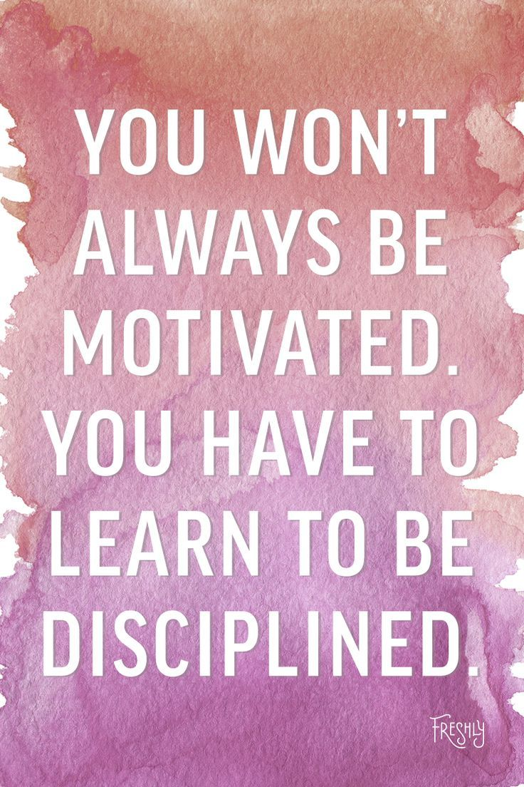 Daily Workout Motivation You Won T Always Be Motivated You Have To Learn To Be Disciplined With Yourself M Motivational Quotes Quotes Motivation Inspiration